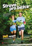 Strava pro běžce - i pro vegetariány a vegany - Robert Zakrzewski, ...