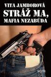 Stráž ma, mafia nezabúda - Vita Jamborová