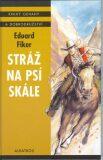Stráž na psí skále - Zdeněk Netopil, Eduard Fiker