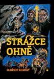 Strážce ohně - Oldřich Selucký