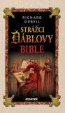 Strážci Ďáblovy bible - Richard Dübell