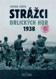 Strážci Orlických hor 1938 - Radan Lášek