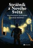 Strážník z Nového Světa - Marek Skřipský