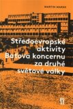 Středoevropské aktivity Baťova koncernu za druhé světové války - Martin Marek