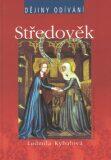 Středověk - dějiny odívání - Ludmila Kybalová, ...