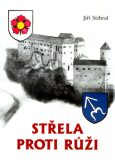 Střela proti růži - Jiří Stibral