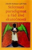 Střetnutí paradigmat a řád živé skutečnosti - Zdeněk Neubauer, Jiří Fiala