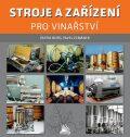 Stroje a zařízení pro vinařství - Burg Patrik, Pavel Zemánek