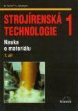 Strojírenská technologie 1, 1.díl - Hluchý Miroslav