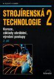 Strojírenská technologie 2, 2.díl - Miroslav Hluchý