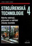 Strojírenská technologie 4 - Návrhy nástrojů, přípravků a měřidel. Zásady montáže - Jaroslav Řasa