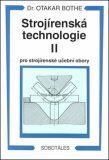 Strojírenská technologie II pro strojírenské učební obory - Otakar Bothe