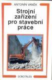 Strojní zařízení pro stavební práce - Antonín Vaněk