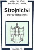 Strojnictví pro SOU nestrojírenská - Doleček Josef, ...