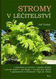 Stromy v léčitelství - Jiří Trefný