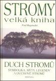 Stromy - velká kniha - Duch stromů - Fred Hageneder