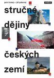 Stručné dějiny českých zemí - Petr Čornej, Jiří Pokorný