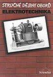 Stručné dějiny oborů - Elektrotechnika - Daniel Mayer