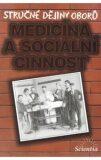 Stručné dějiny oborů - Medicína a sociální činnosti - L. Cuřínová