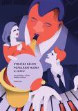 Stručné dějiny populární hudby a jazzu pro studenty a učitele hudební výchovy - Tomáš Kuhn
