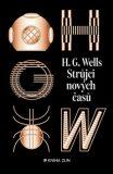 Strůjci nových časů: sebrané povídky H. G. Wellse - sv. II - Herbert George Wells