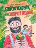 Strýček Vendelín, chlupatý meloun - Michal Sušina, Iva Gecková