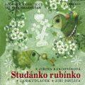 Studánko rubínko - Jan Kudláček, ...
