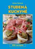 Studená kuchyně pro každou příložitost - Zorka Vainová, ...