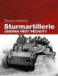 Sturmartillerie - Úderná pěst pěchoty - Thomas Anderson