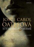 Stýskání po mámě - Joyce Carol Oatesová