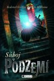 Súboj v Podzemí - Roderick Gordon, ...