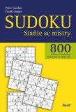 Sudoku - Staňte se mistry - 800 luštěnek a podrobný výklad, jak se zdokonalit - Gordon Peter, Frank Longo