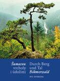 Šumavou vrcholy i údolími / Durch Berg und Tal Böhmerwald - Svoboda Ivo