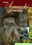 Šumavské vzpomínky na časy, kdy práce voněla lesem - Pavel Nedvěd, Voděrová Hana