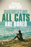 Summertime, All the Cats Are Bored - Philippe Georget,