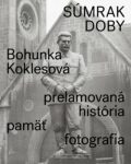 Súmrak doby - Bohunka Koklesová