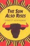 Sun Also Rises - Ernest Hemingway