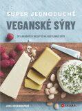Super jednoduché veganské sýry - Janice Buckingham