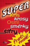 Super kriskrosy, osmisměrky, šifry - Miroslav Novák