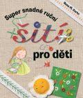 Super snadné ruční šití pro děti - Rosa M. Curto
