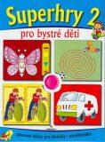 Superhry 2 pro bystré děti - PERFEKT