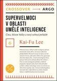 Supervelmoci umělé inteligence - Kai-Fu Lee