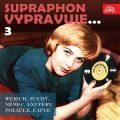 Supraphon vypravuje...3 (Werich, Suchý, Němec, Saint-Exupéry, Poláček, Čapek) - František Němec