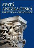 Svatá Anežka Česká - princezna a řeholnice - Arcibiskupství pražské