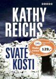 Svaté kosti - Kathy Reichs