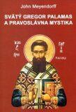 Svätý Gregor Palamas a pravoslávna mystika - John Meyendorff