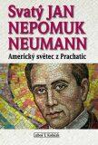 Svatý Jan Nepomuk Neumann - Luboš Y. Koláček