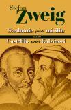 Svedomie proti násiliu alebo Castellio proti Kalvínovi - Stefan Zweig