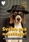 Svého psa nestřílejte - Pryor Karen