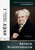 Svět jako vůle a představa I - Arthur Schopenhauer